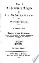 Neues allgemeines Archiv fuer die Geschichts kunde des Preussischen Staates