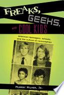 Freaks  Geeks  and Cool Kids