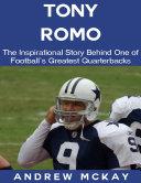 download ebook tony romo: the inspirational story behind one of football\'s greatest quarterbacks pdf epub