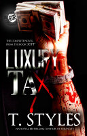 Luxury Tax: The Complete Series (The Cartel Publications Presents)