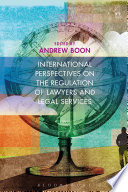 International Perspectives on the Regulation of Lawyers and Legal Services