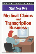 Start Your Own Medical Claims and Transcription Business