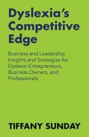 Dyslexia's Competitive Edge