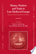 Money  Markets and Trade in Late Medieval Europe