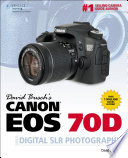 David Busch s Canon EOS 70D Guide to Digital SLR Photography  1st ed