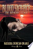 Blood Sacrifice  The Avebury Legacy