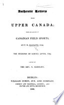 Authentic Letters from Upper Canada. ... The etchings by S. Lover. ... Edited by ... T. Radcliff