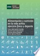 ALIMENTACIÓN Y NUTRICIÓN EN LA VIDA ACTIVA: EJERCICIO FÍSICO Y DEPORTE