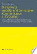 Die Wirkung verbaler und nonverbaler Kommunikation in TV-Duellen
