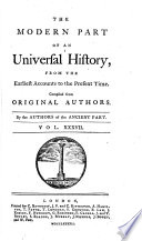 The Modern Part Of An Universal History, From The Earliest Accounts To The Present Time : ...
