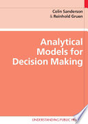 Analytical Models For Decision-Making : to structure and clarify problems and to explore...