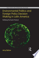 Environmental Politics And Foreign Policy Decision Making In Latin America