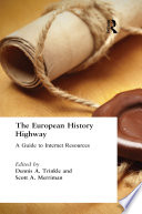 The European History Highway A Guide To Internet Resources book