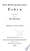 Georg Wilhelm Friedrich Hegel's leben, beschrieben durch Karl Rosenkranz