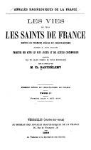 Annales hagiologiques de la France: Premier siècle