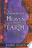 Treasures of Heaven in the Stuff of Earth