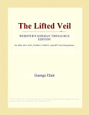 The Lifted Veil  Webster s German Thesaurus Edition