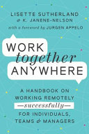 Work Together Anywhere: A Handbook on Working Remotely