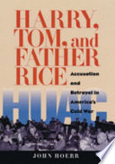Harry, Tom, and Father Rice Rice Relates The Story Of The Author S Uncle