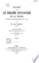 Etudes sur le régime financier de la France avant la Révolution de 1789