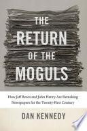 The Return of the Moguls