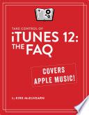 Take Control of iTunes 12  The FAQ