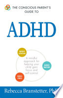 The Conscious Parent s Guide To ADHD