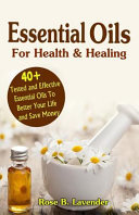 Essential Oils for Health   Healing