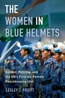 The Women In Blue Helmets : first all-female police unit deployed...