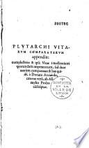 Plutarchi... Opuscula (quae quidem extant) omnia, undequaque collecta, et diligentissime iampridem recognita... Cum amplissimo e rerum et uerorum indice