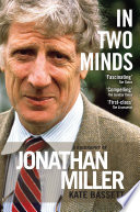 In Two Minds  a Biography of Jonathan Miller
