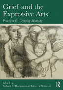 Grief And The Expressive Arts : area of interest, particularly in...