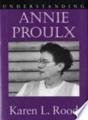 Understanding Annie Proulx