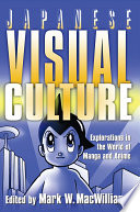 Japanese Visual Culture  Explorations in the World of Manga and Anime