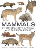 Mammals of Europe  North Africa and the Middle East