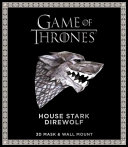 Game of Thrones Mask  House Stark Direwolf  3D Mask   Wall Mount