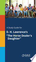 A study guide for D  H  Lawrence s  The Horse Dealer s Daughter