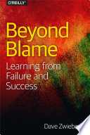 Beyond Blame : open, blameless way, is the best way for...