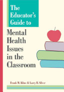 The Educator s Guide to Mental Health Issues in the Classroom