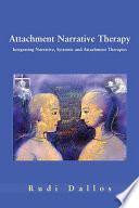 Attachment Narrative Therapy Provides A New Approach To Working With Families