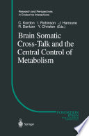Brain Somatic Cross Talk and the Central Control of Metabolism