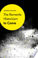 The Romantic Historicism to Come