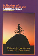 A Review Of Essentials Of Accounting 7th Edition By Robert N Anthony And Leslie K Pearlman
