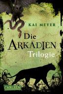 Arkadien Reihe  Arkadien   Die Trilogie  Gesamtausgabe  Band 1   3
