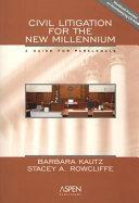 Civil Litigation for the New Millennium