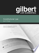 Gilbert Law Summaries on Constitutional Law  31st