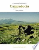 A Byzantine Settlement in Cappadocia
