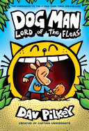 Dog Man  Lord of the Fleas  From the Creator of Captain Underpants  Dog Man  5
