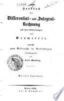 Handbuch der Differential  und Integral Rechnung und ihrer Anwendungen auf Geometrie und Mechanik