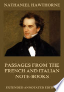 Passages From The French And Italian Note Books  Annotated Edition